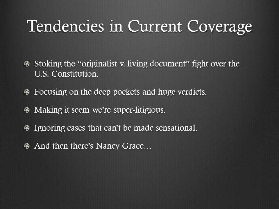 Tendencies in Current Coverage