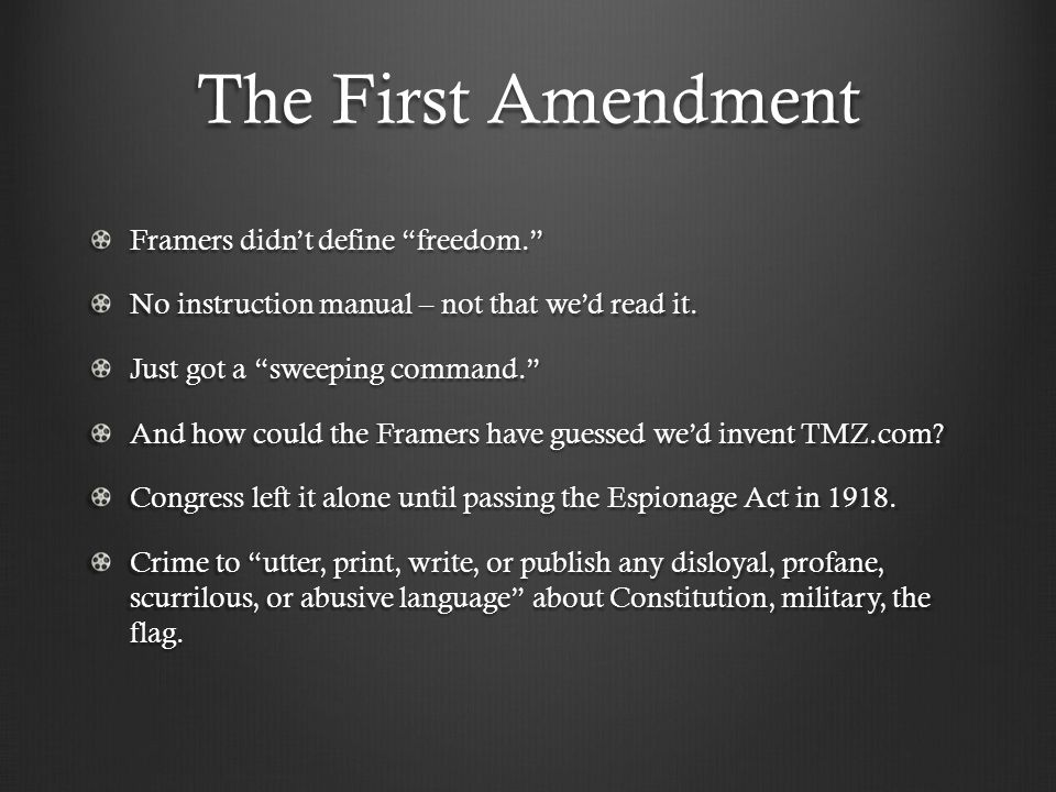 The First Amendment Framers didn't define freedom. No instruction manual – not that we'd read it.