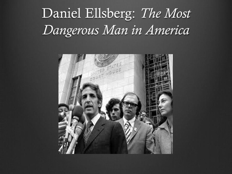 Daniel Ellsberg: The Most Dangerous Man in America