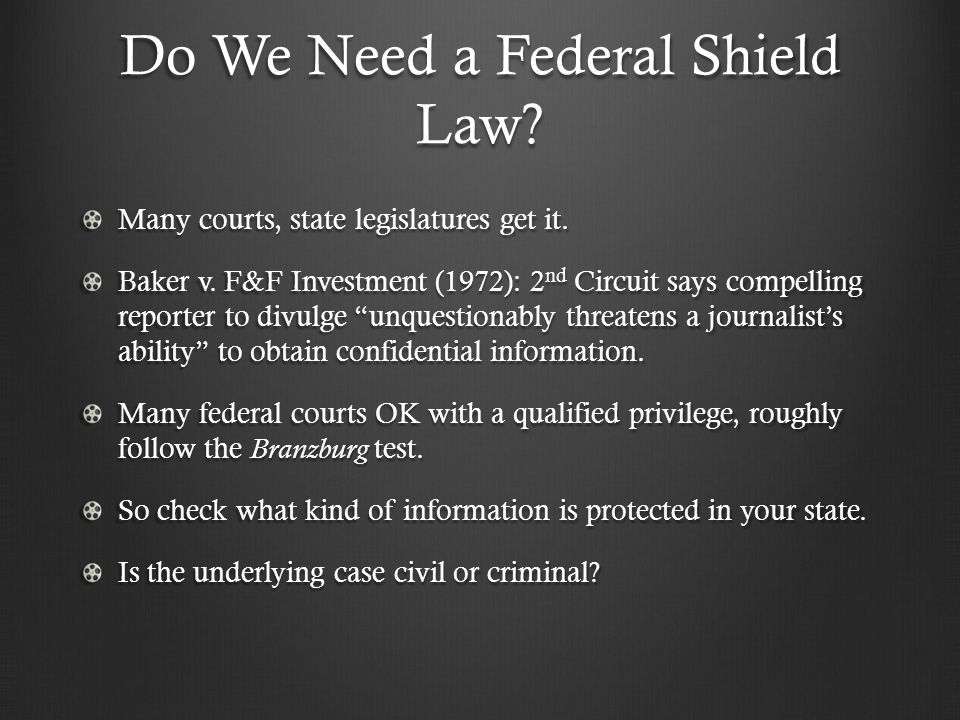 Do We Need a Federal Shield Law. Many courts, state legislatures get it.