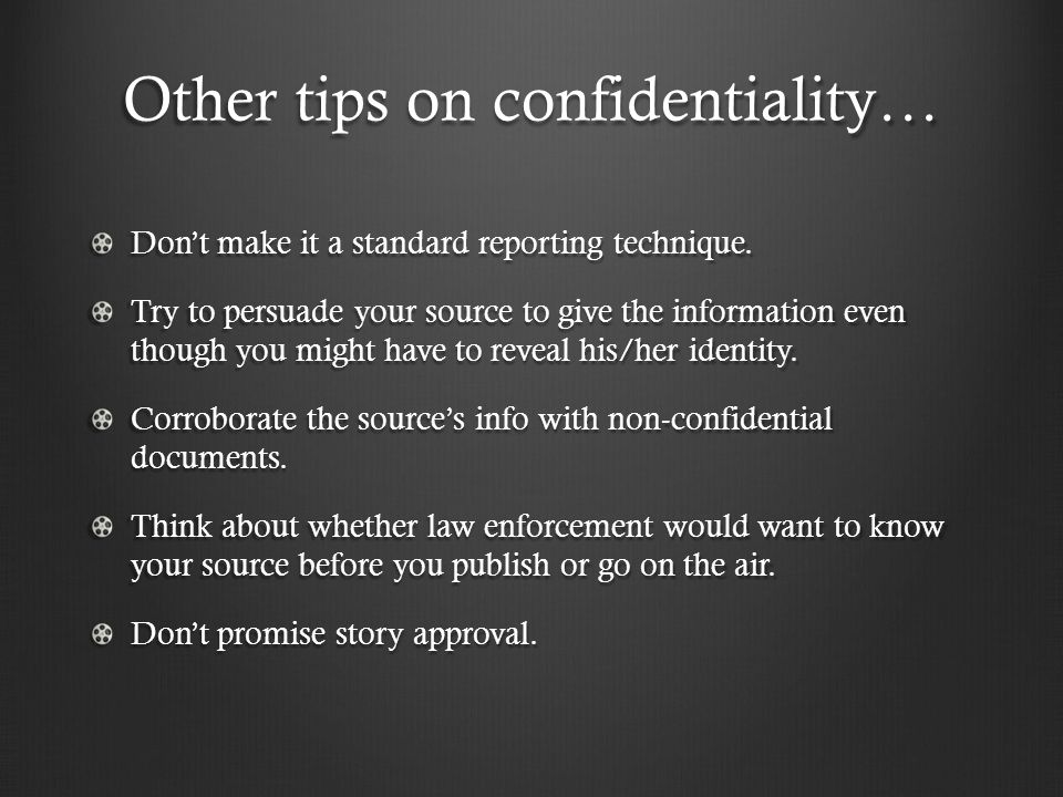 Other tips on confidentiality… Don't make it a standard reporting technique.