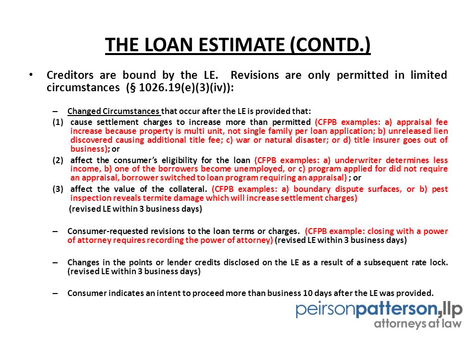 THE LOAN ESTIMATE (CONTD.) Creditors are bound by the LE.