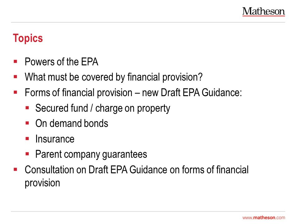 Topics  Powers of the EPA  What must be covered by financial provision.