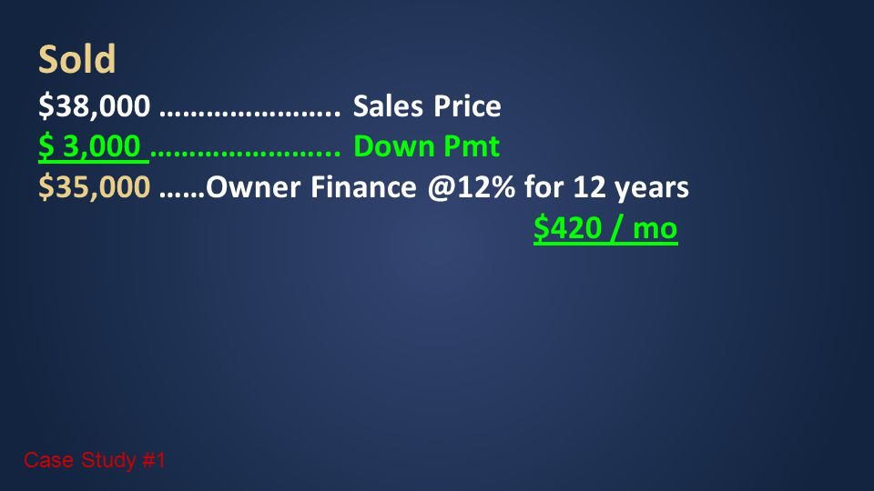 Sold $38,000 ………………….. Sales Price $ 3,000 …………………...