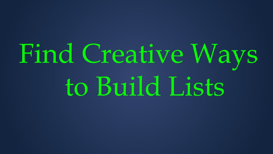 Find Creative Ways to Build Lists