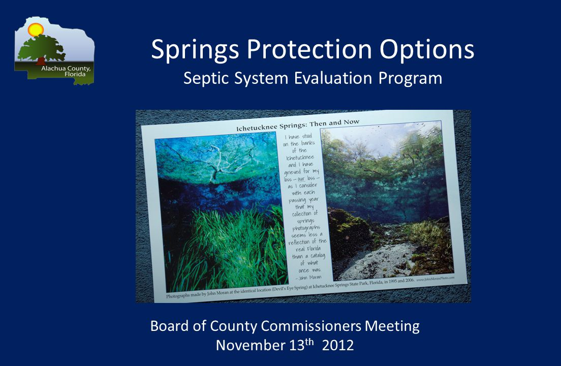 Springs Protection Options Septic System Evaluation Program Board of County Commissioners Meeting November 13 th 2012