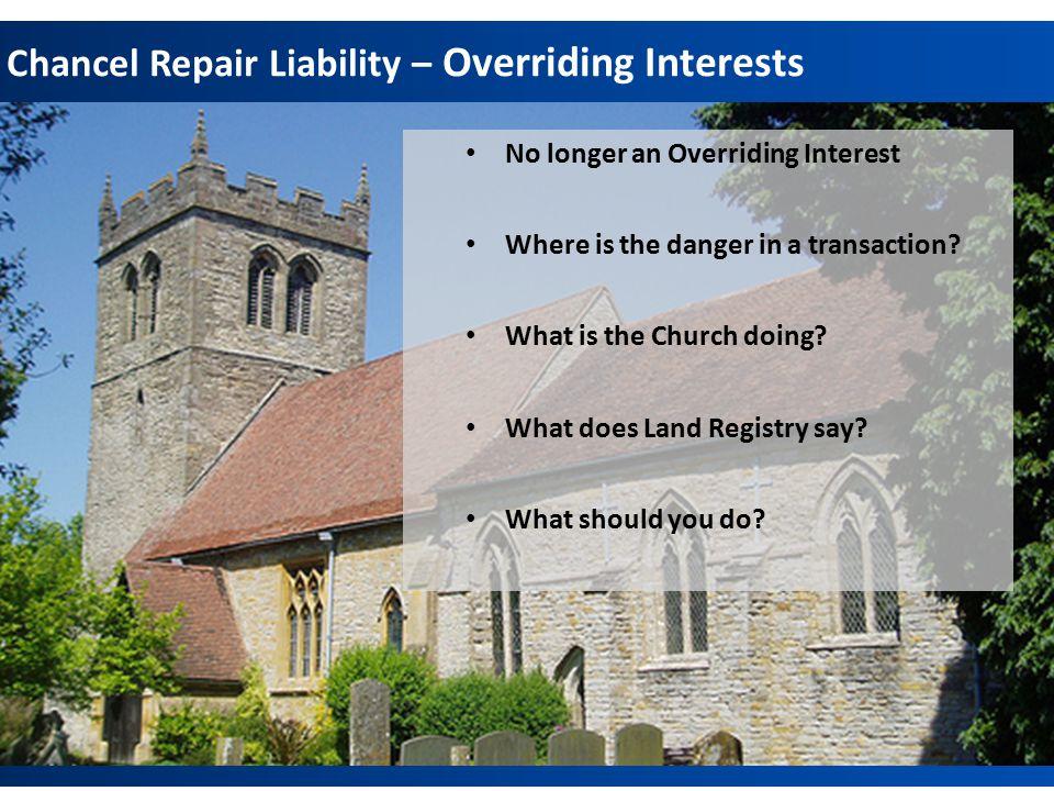 Chancel Repair – Overriding Interest.