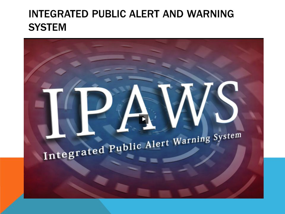 INTEGRATED PUBLIC ALERT AND WARNING SYSTEM
