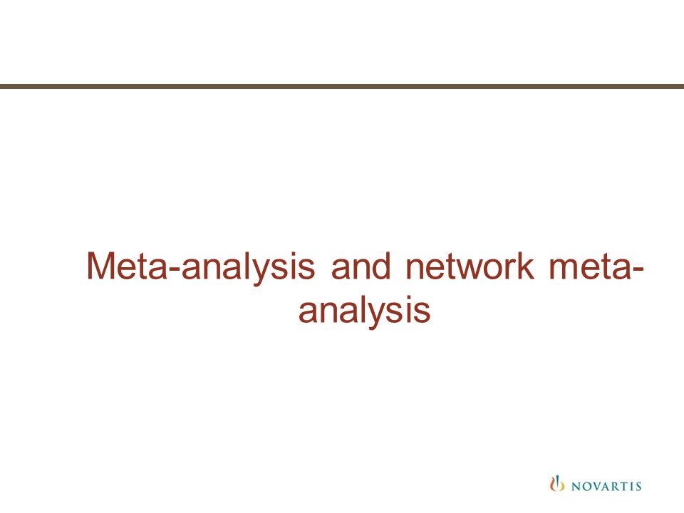 Meta-analysis and network meta- analysis