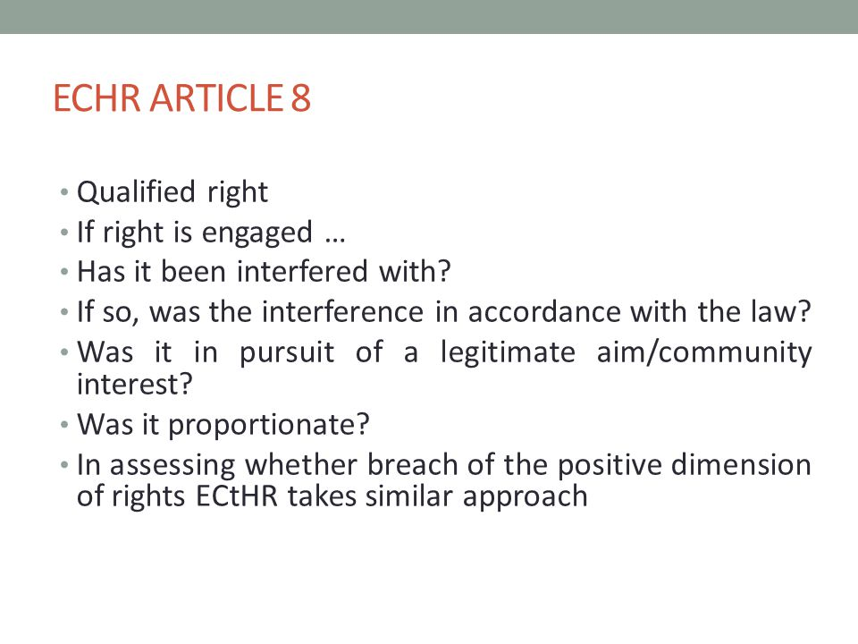 ECHR ARTICLE 8 Qualified right If right is engaged … Has it been interfered with.