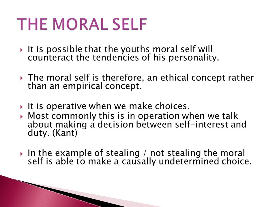  It is possible that the youths moral self will counteract the tendencies of his personality.