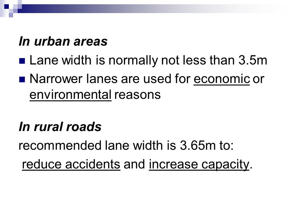 For dual carriageways: Laybys are provided at 3m width and 100m long at 1km intervals.