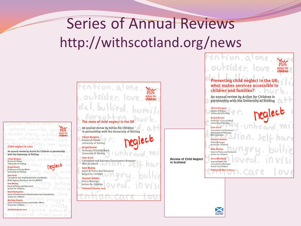 Annual Reviews of Child Neglect with Action for Children 1.