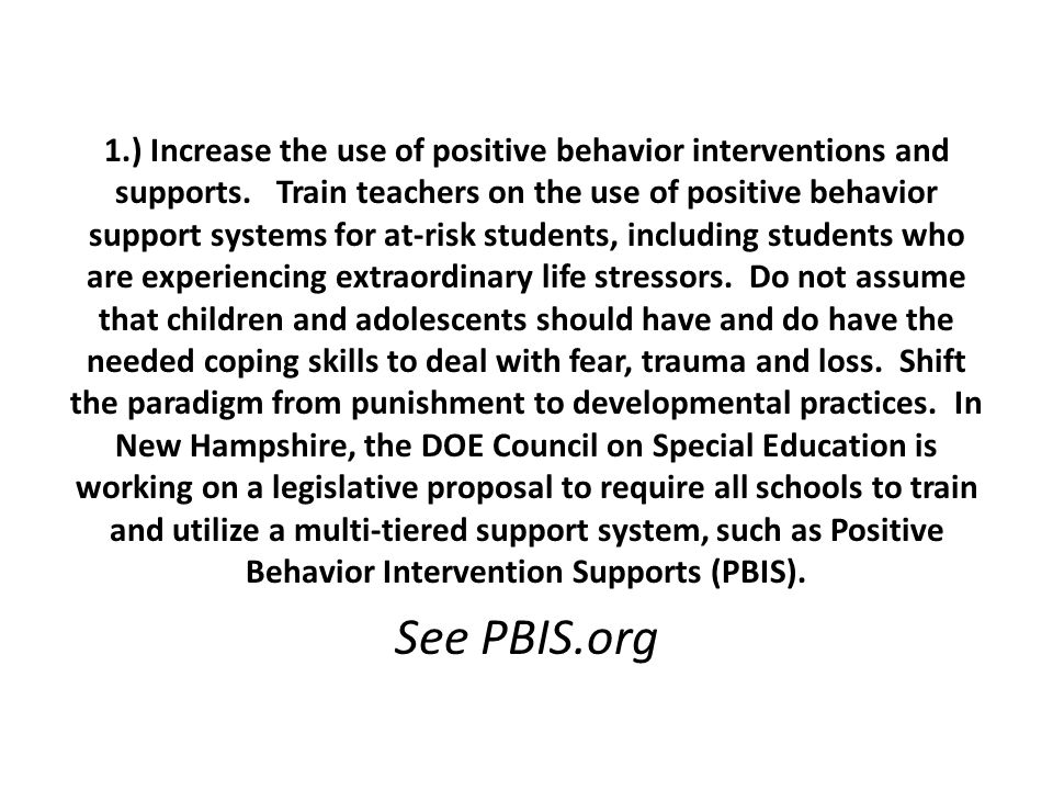 1.) Increase the use of positive behavior interventions and supports.