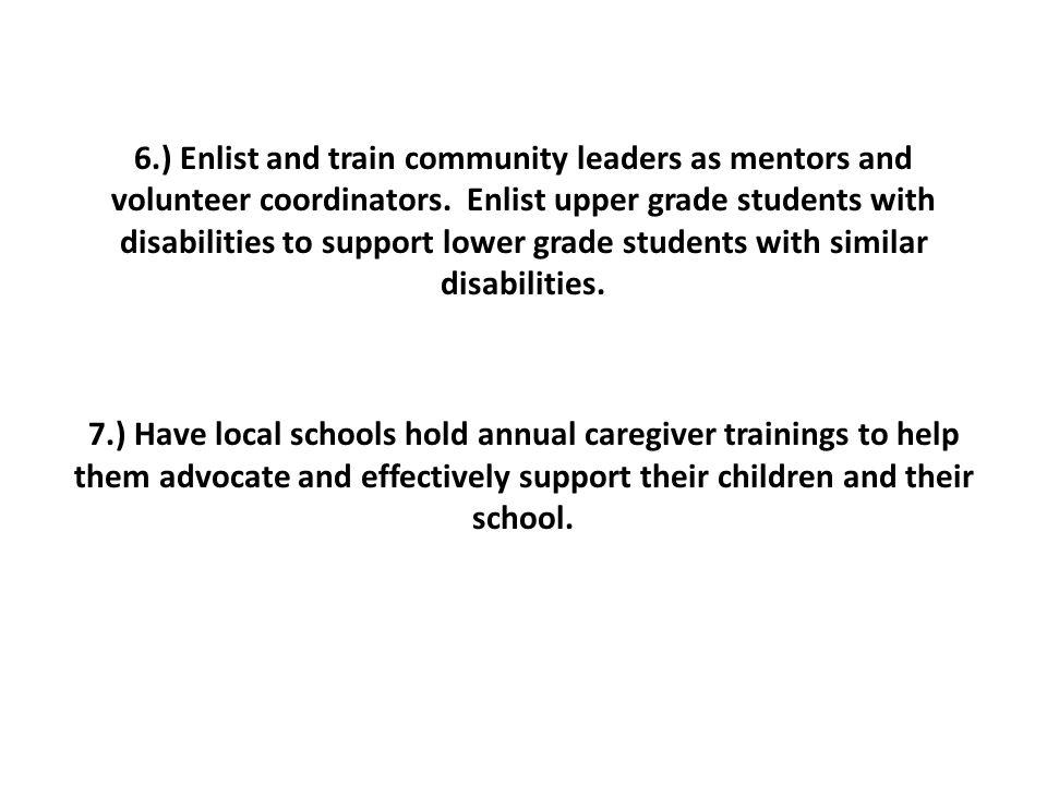 6.) Enlist and train community leaders as mentors and volunteer coordinators.