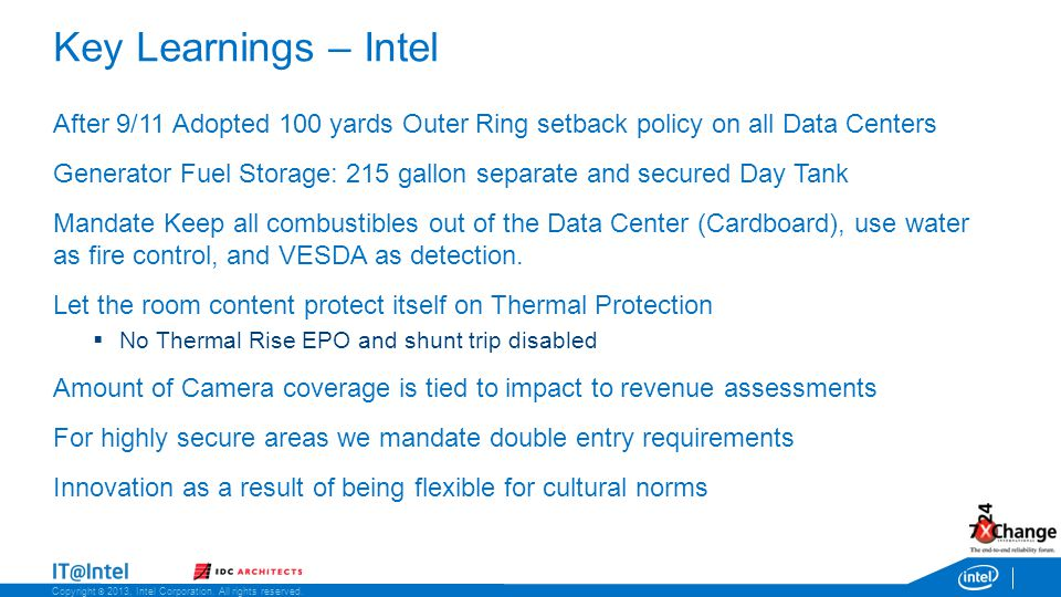 Copyright © 2013, Intel Corporation. All rights reserved. Key Learnings – Intel After 9/11 Adopted 100 yards Outer Ring setback policy on all Data Cen