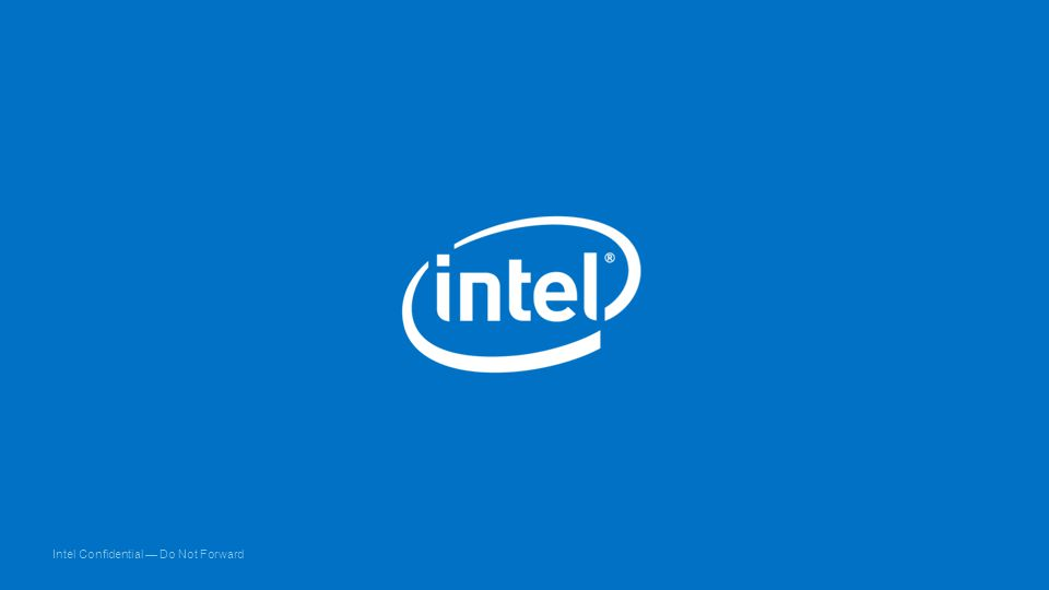 Intel Confidential — Do Not Forward