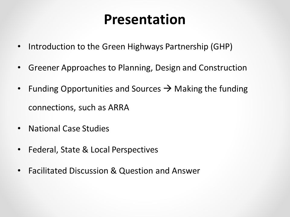 Presentation Introduction to the Green Highways Partnership (GHP) Greener Approaches to Planning, Design and Construction Funding Opportunities and So