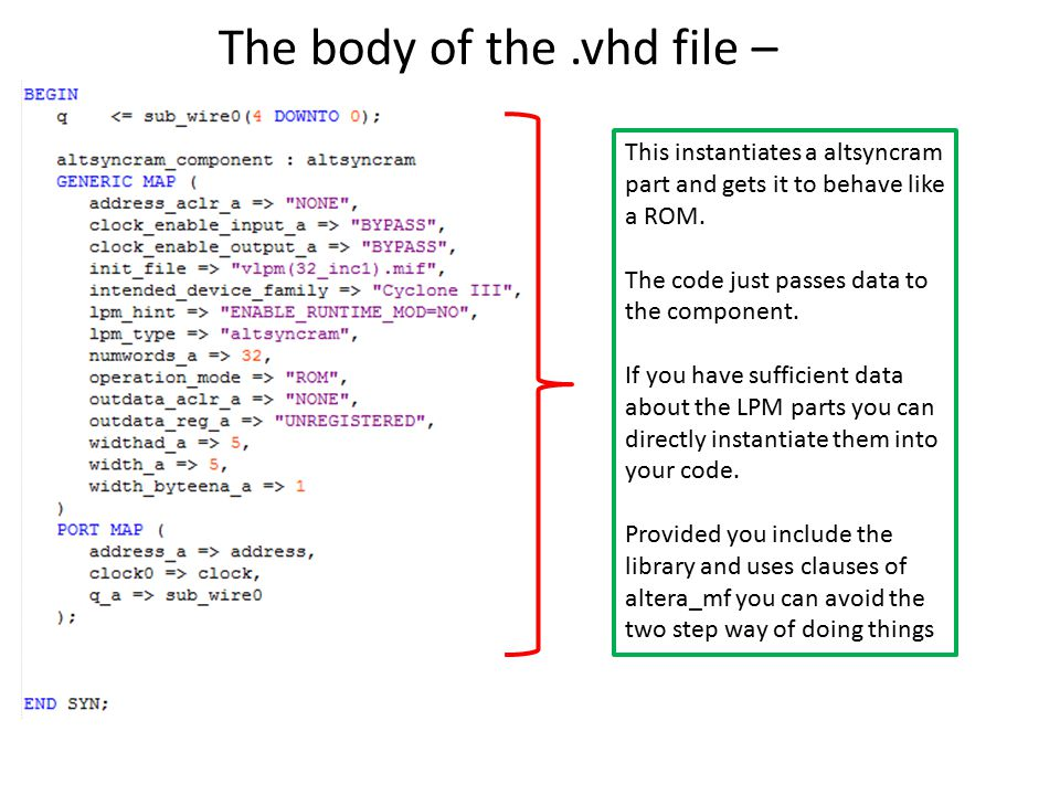 The body of the.vhd file – This instantiates a altsyncram part and gets it to behave like a ROM.