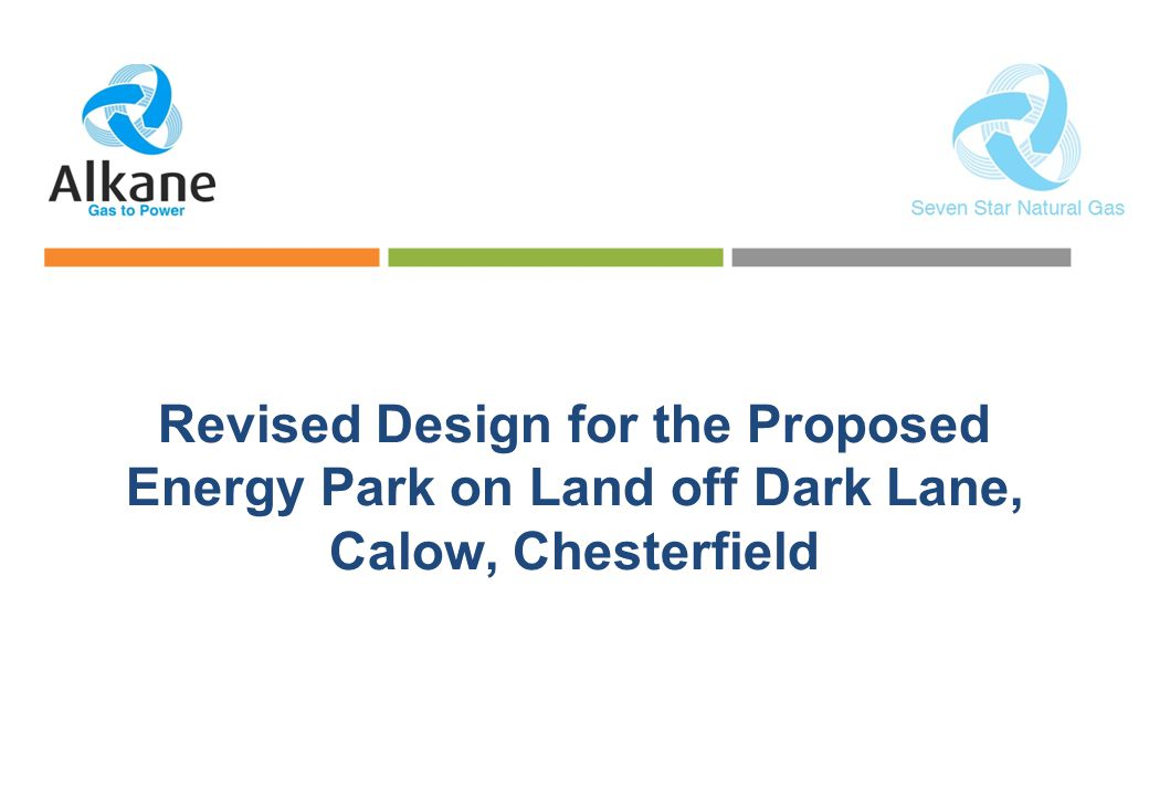 GAS TO POWER Revised Design for the Proposed Energy Park on Land off Dark Lane, Calow, Chesterfield