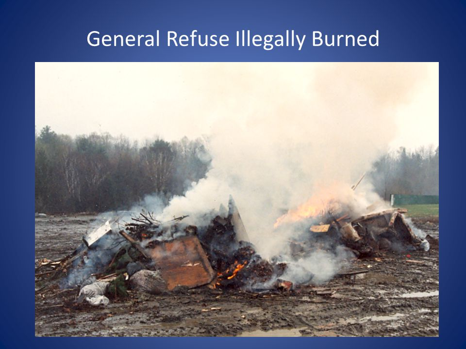 General Refuse Illegally Burned