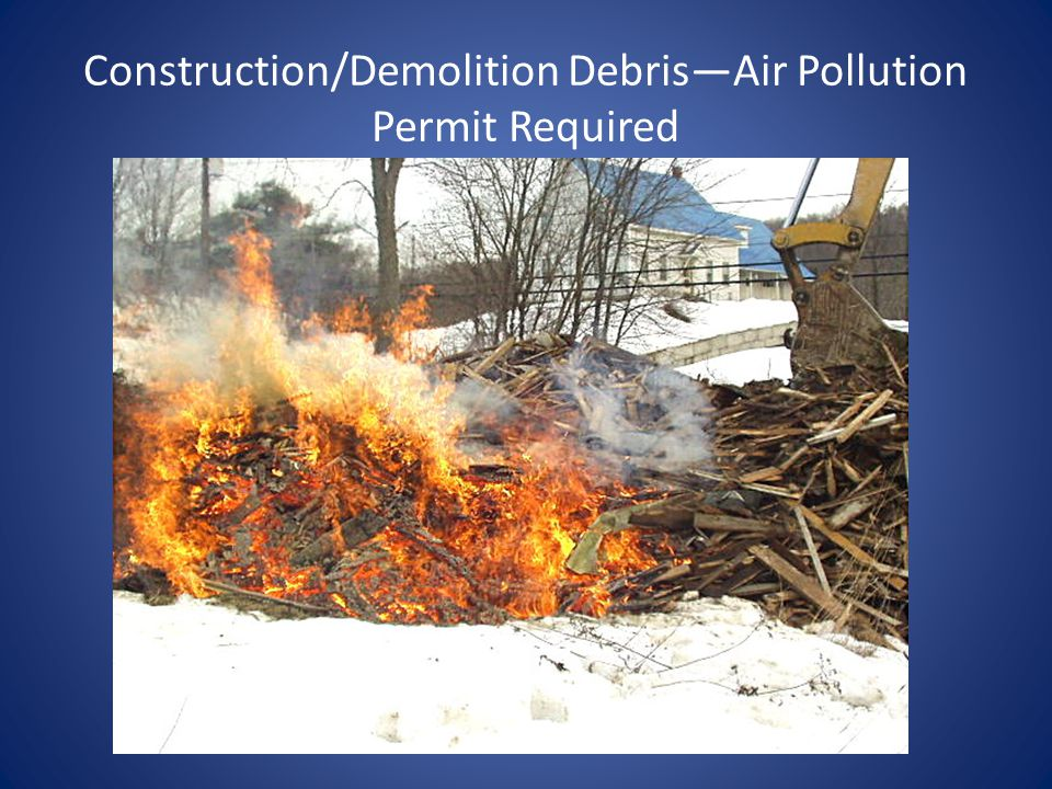 Construction/Demolition Debris—Air Pollution Permit Required
