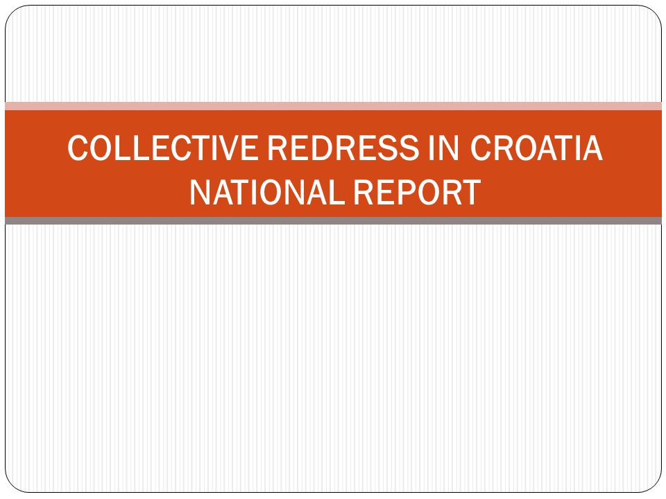 COLLECTIVE REDRESS IN CROATIA NATIONAL REPORT