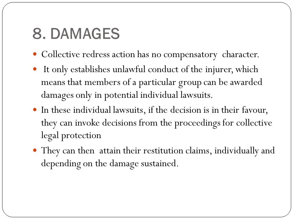 8. DAMAGES Collective redress action has no compensatory character.