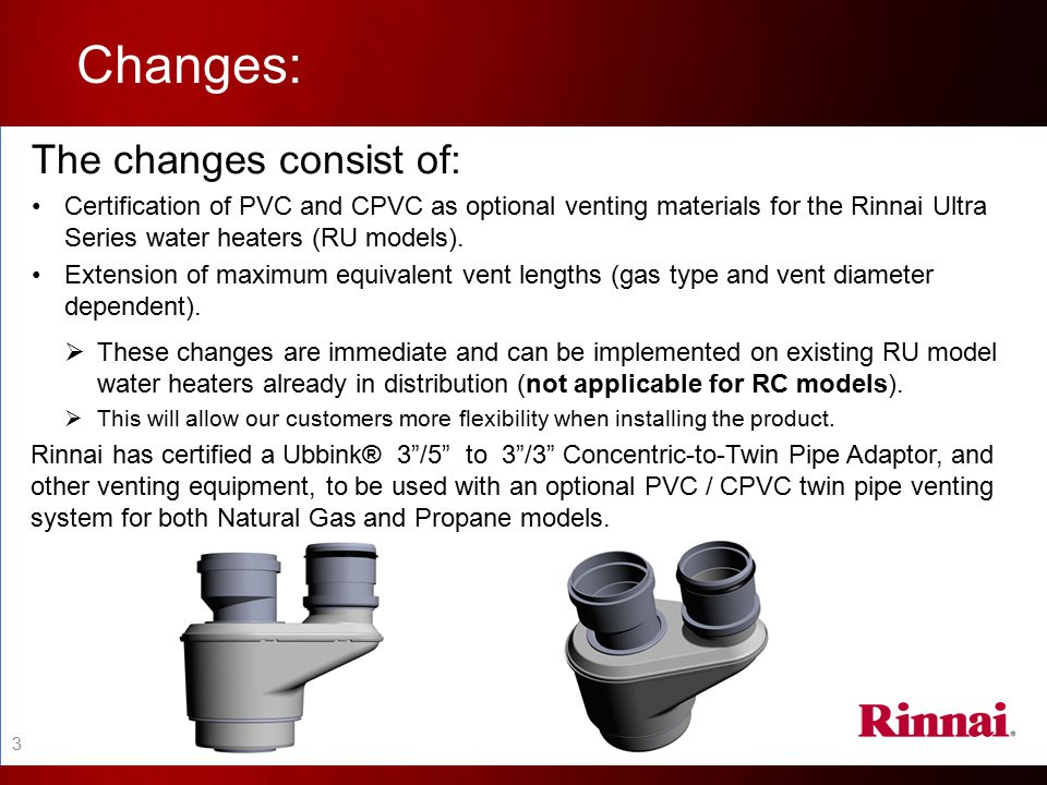 Changes (cont.) : NOTE: The Ubbink Concentric-to-Twin Pipe Adaptor is ULC S636 approved and is listed by the applicable agencies having jurisdiction and is certified for use throughout the U.S.