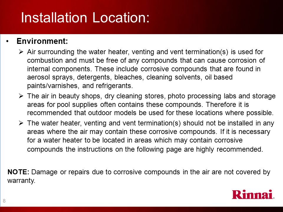 Installation Location (cont.) : Important considerations :  Before installation, consider where possible contaminated air has the ability to move within the building to the water heater location.