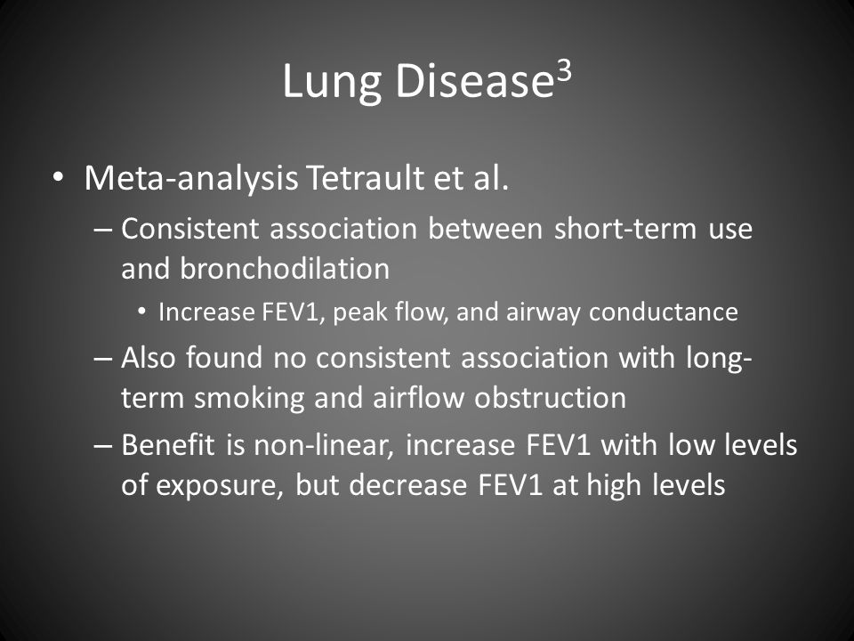Lung Disease 3 Meta-analysis Tetrault et al. – Consistent association between short-term use and bronchodilation Increase FEV1, peak flow, and airway