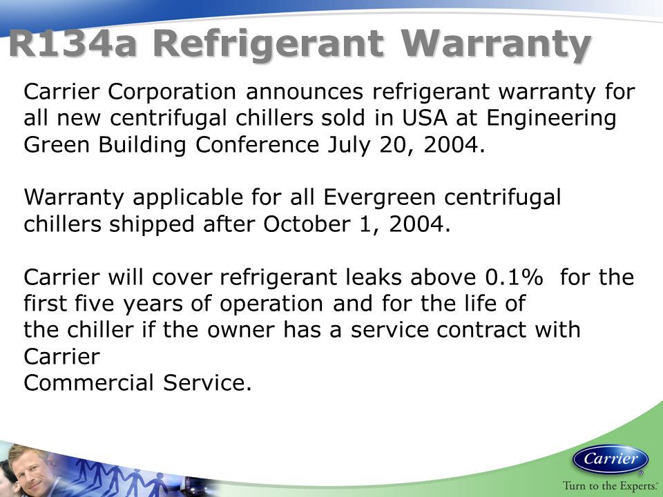 Carrier Corporation announces refrigerant warranty for all new centrifugal chillers sold in USA at Engineering Green Building Conference July 20, 2004