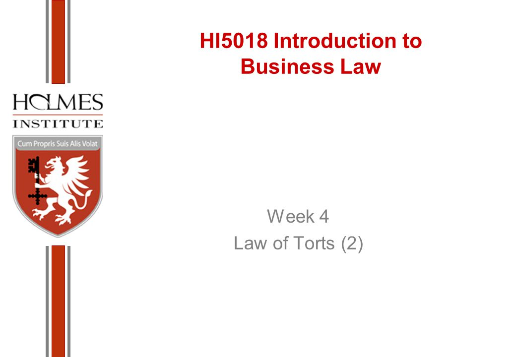 HI5018 Introduction to Business Law Week 4 Law of Torts (2)
