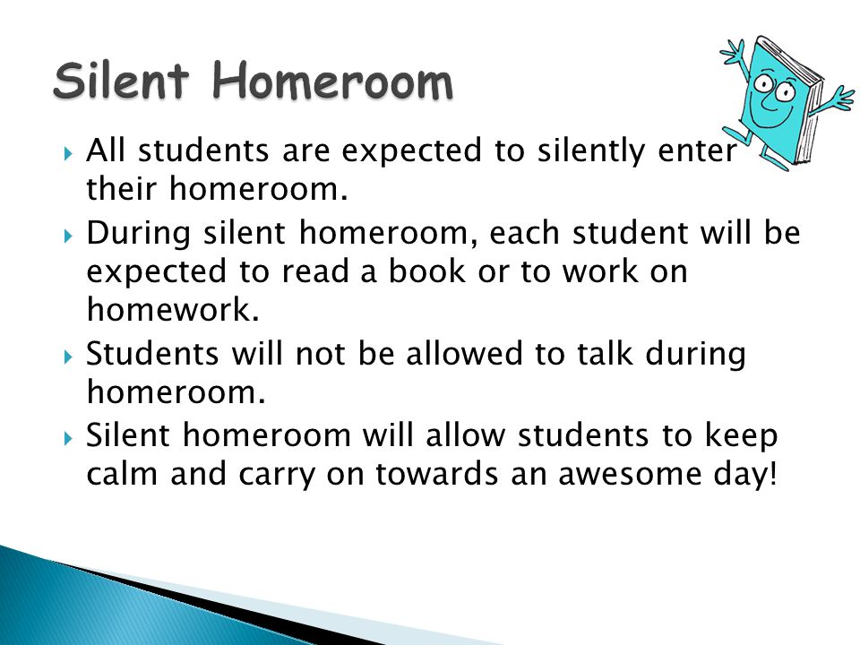  All students are expected to silently enter their homeroom.