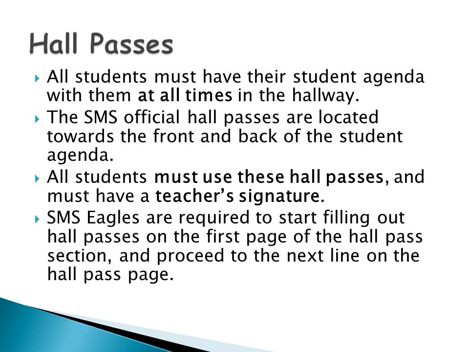  All students must have their student agenda with them at all times in the hallway.