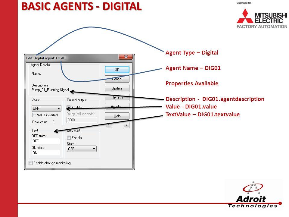 BASIC AGENTS - DIGITAL Agent Type – Digital Agent Name – DIG01 Properties Available Description - DIG01.agentdescription Value - DIG01.value TextValue