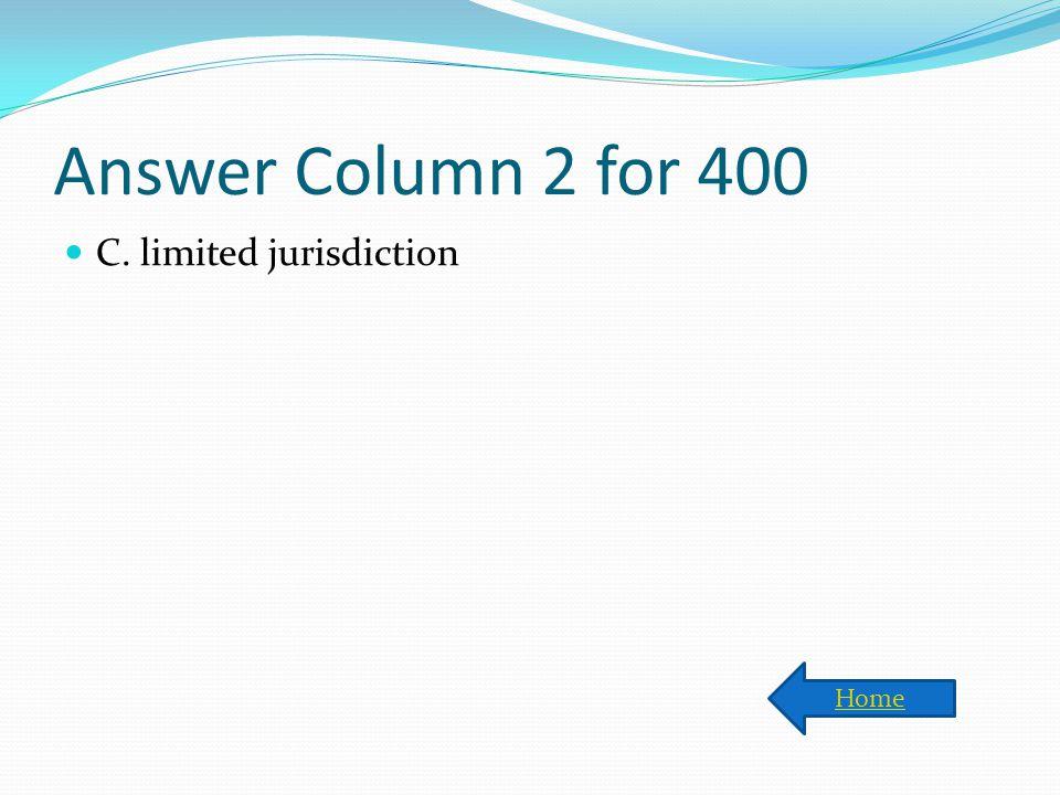Local Courts have a. Original jurisdiction b. Diverse jurisdiction c. Limited jurisdiction d. jurisdiction A