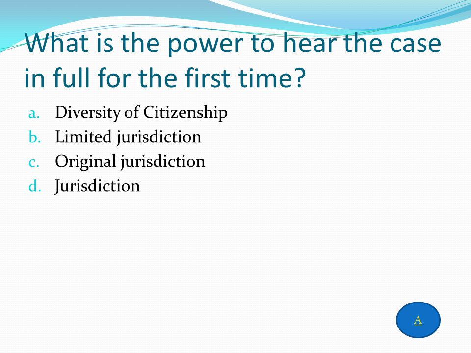 Answer to column 4 for 400 C. diversity of citizenship Home