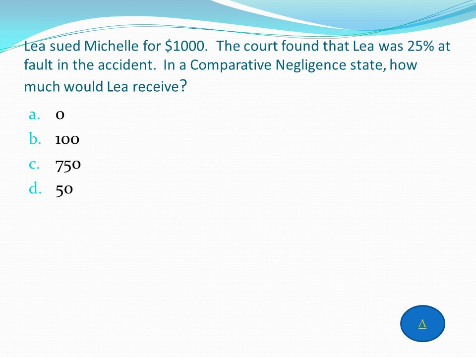 Answer to column 6 for 400 b. Strict liability Home
