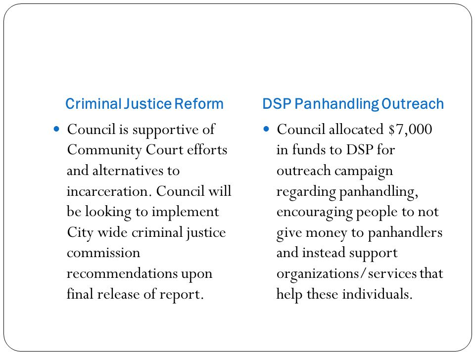 Criminal Justice ReformDSP Panhandling Outreach Council is supportive of Community Court efforts and alternatives to incarceration.