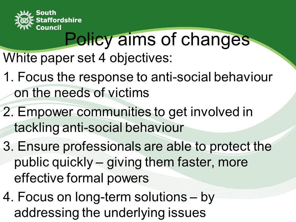 Policy aims of changes White paper set 4 objectives: 1.