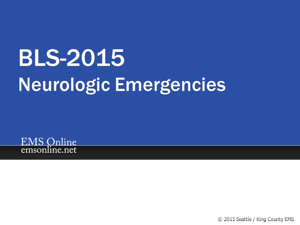 BLS-2015 Neurologic Emergencies