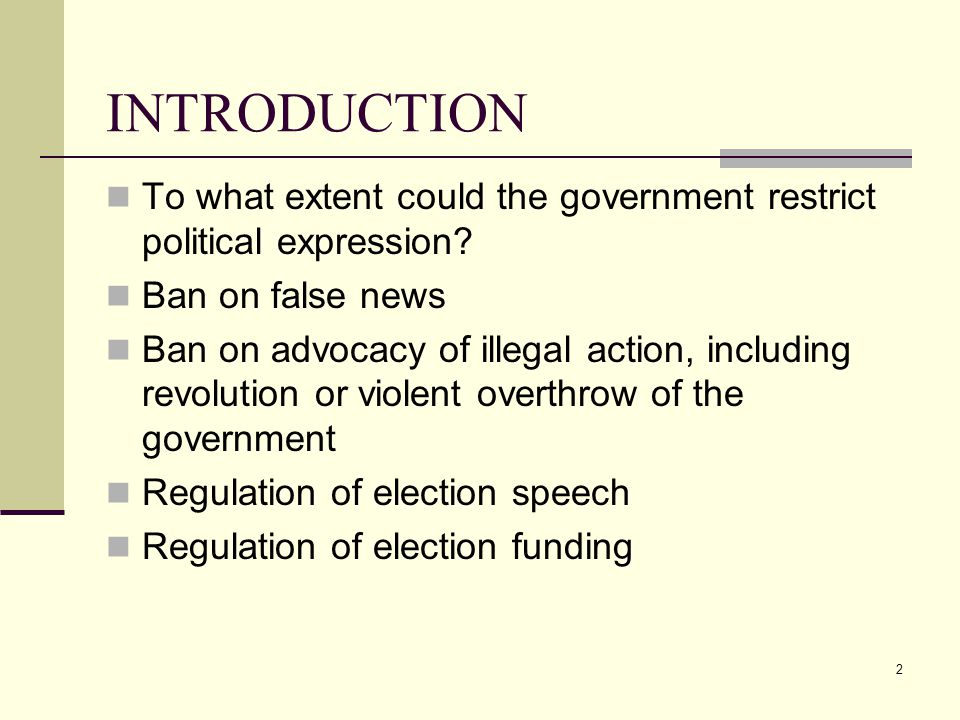 2 INTRODUCTION To what extent could the government restrict political expression.
