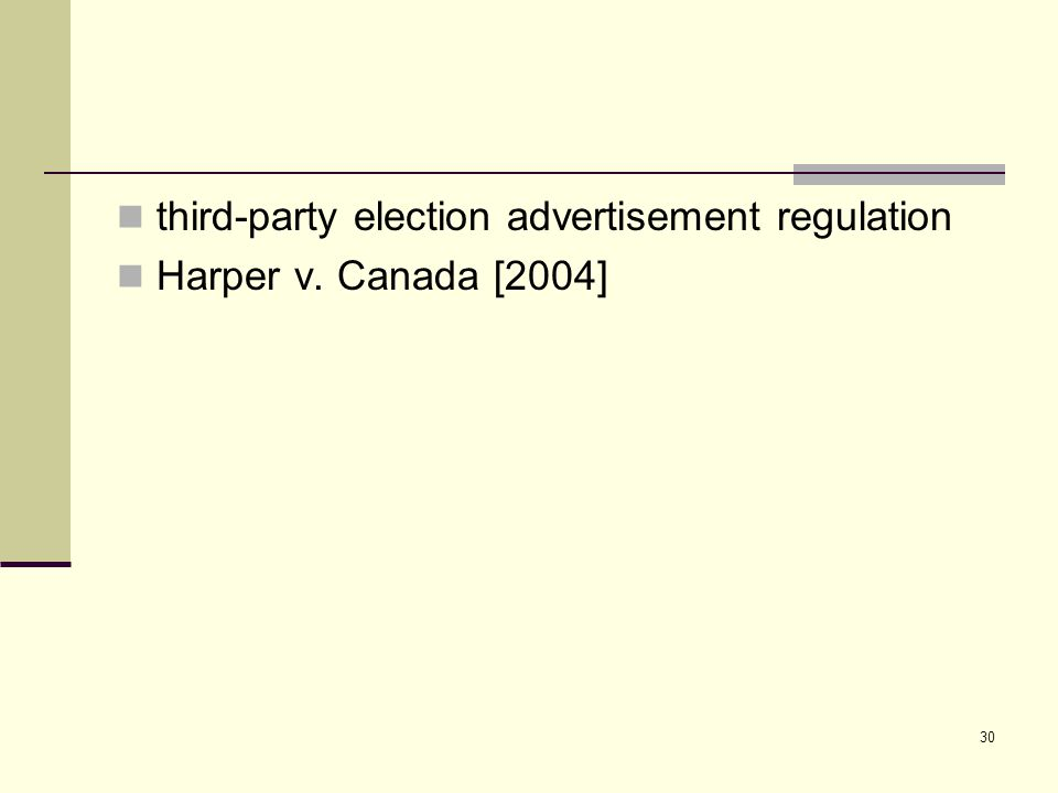 third-party election advertisement regulation Harper v. Canada [2004] 30