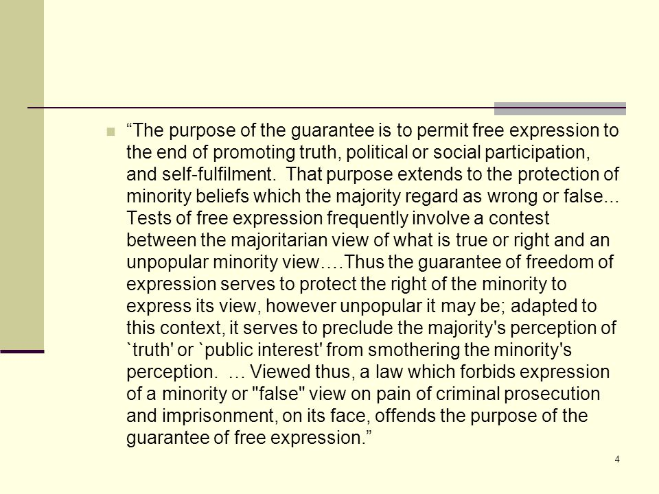 The purpose of the guarantee is to permit free expression to the end of promoting truth, political or social participation, and self-fulfilment.