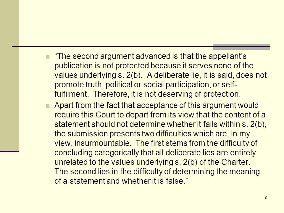 The second argument advanced is that the appellant s publication is not protected because it serves none of the values underlying s.