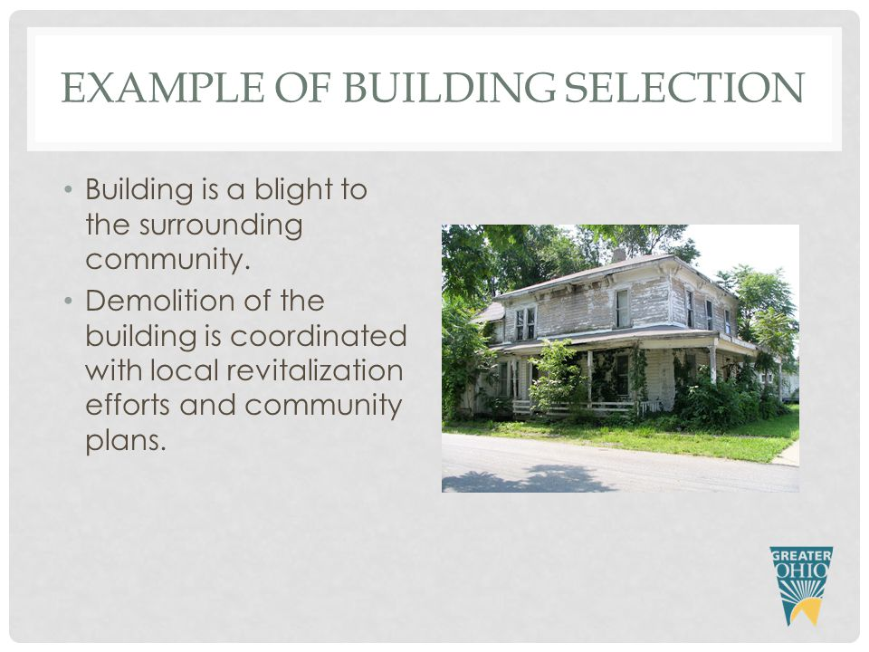 EXAMPLE OF BUILDING SELECTION Building is a blight to the surrounding community.