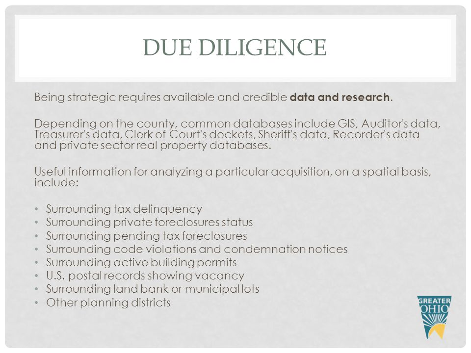 DUE DILIGENCE Being strategic requires available and credible data and research.