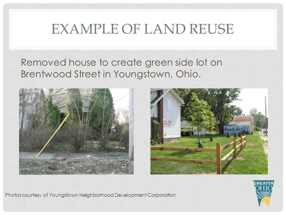 EXAMPLE OF LAND REUSE Removed house to create green side lot on Brentwood Street in Youngstown, Ohio.