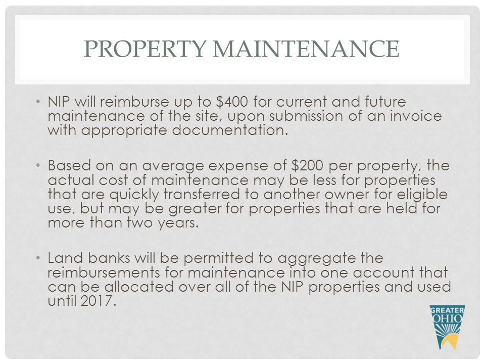 PROPERTY MAINTENANCE NIP will reimburse up to $400 for current and future maintenance of the site, upon submission of an invoice with appropriate documentation.